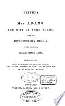 Letters of Mrs  Adams  the Wife of John Adams