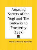 Amazing Secrets of the Yogi and the Gateway to Prosperity 1937