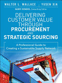 Delivering Customer Value through Procurement and Strategic Sourcing