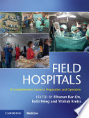 """Field Hospitals: A Comprehensive Guide to Preparation and Operation"" by Elhanan Bar-On, Kobi Peleg, Yitshak Kreiss"