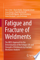 Fatigue and Fracture of Weldments