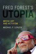 Fred Forest s Utopia