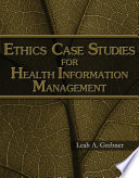 Ethics Case Studies For Health Information Management Book PDF