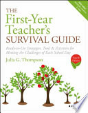 """""""The First-Year Teacher's Survival Guide: Ready-to-Use Strategies, Tools & Activities for Meeting the Challenges of Each School Day"""" by Julia G. Thompson"""