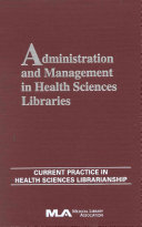 Administration and Management in Health Sciences Libraries Book