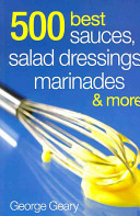 500 Best Sauces, Salad Dressings, Marinades & More
