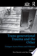 Trans generational Trauma and the Other