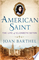 American Saint  : The Life of Elizabeth Seton
