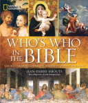 Who's who in the Bible: unforgettable people and timeless stories from Genesis to Revelation