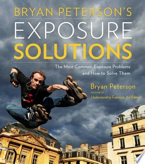 Download Bryan Peterson's Exposure Solutions Free Books - Dlebooks.net