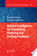 Natural Intelligence For Scheduling Planning And Packing Problems Book PDF