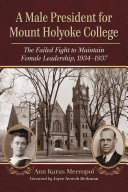 A Male President for Mount Holyoke College