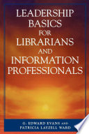 Leadership Basics for Librarians and Information Professionals Book
