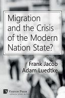 Migration and the Crisis of the Modern Nation State