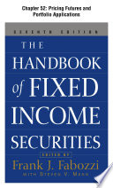 The Handbook of Fixed Income Securities, Chapter 52 - Pricing Futures and Portfolio Applications