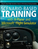 Scenario Based Training with X Plane and Microsoft Flight Simulator