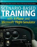 Scenario-Based Training with X-Plane and Microsoft Flight Simulator Pdf/ePub eBook
