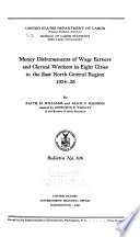 Money Disbursements of Wage Earners and Clerical Workers in Eight Cities in the East North Central Region  1934 36