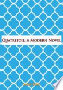 Quatrefoil  A Modern Novel