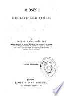 Moses, His Life and Times