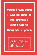 When i was Born I was So Mad at My Parents i Didn t Talk to Them for 2 Years