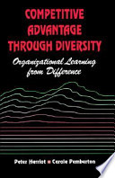 Competitive Advantage Through Diversity  : Organizational Learning from Difference
