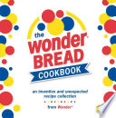 The Wonder Bread Cookbook