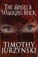 The Angel's Walking Stick