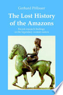 The Lost History Of The Amazons