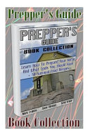 Prepper s Guide Book Collection  Learn How to Prepare Your Home and What Tools You Should Have   30 Survival Food Recipes Book