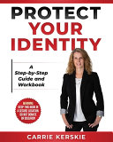 Protect Your Identity Step By Step Guide And Workbook