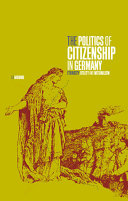 The Politics of Citizenship in Germany
