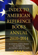 Index To American Reference Books Annual 2010 2014