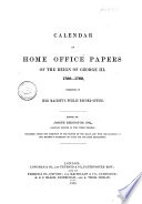 Calendar of Home Office Papers of the Reign of George III