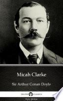 Micah Clarke by Sir Arthur Conan Doyle - Delphi Classics (Illustrated)