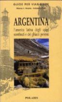 Guida Turistica Argentina. L'America latina degli spazi sconfinati e dei ghiacci perenni Immagine Copertina