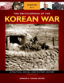 The Encyclopedia of the Korean War: A Political, Social, and Military History, 2nd Edition [3 volumes]