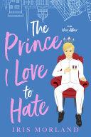 The Prince I Love to Hate: A Steamy Romantic Comedy [Pdf/ePub] eBook