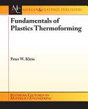 Fundamentals of Plastics Thermoforming
