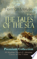 The Tales Of The Sea Premium Collection 10 Maritime Novels Adventure Classics In One Volume