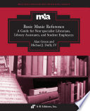 Basic Music Reference  : A Guide for Non-specialist Librarians, Library Assistants, and Student Employees
