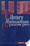 Library Relocations and Collection Shifts