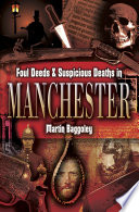 Foul Deeds Suspicious Deaths In Manchester