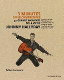 Pdf 3 minutes pour comprendre 50 grands moments de la vie de Johnny Hallyday Telecharger