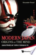 Modern Japan: Origins of the Mind