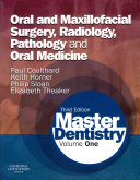 Master Dentistry,Volume 1: Oral and Maxillofacial Surgery, Radiology, Pathology and Oral Medicine,3