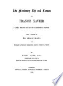 The Missionary Life and Labours of Francis Xavier Taken from His Own Correspondence Pdf/ePub eBook