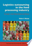 Logistics outsourcing in the food processing industry Book