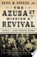 The Azusa Street Mission And Revival Book PDF