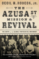 Pdf The Azusa Street Mission and Revival Telecharger